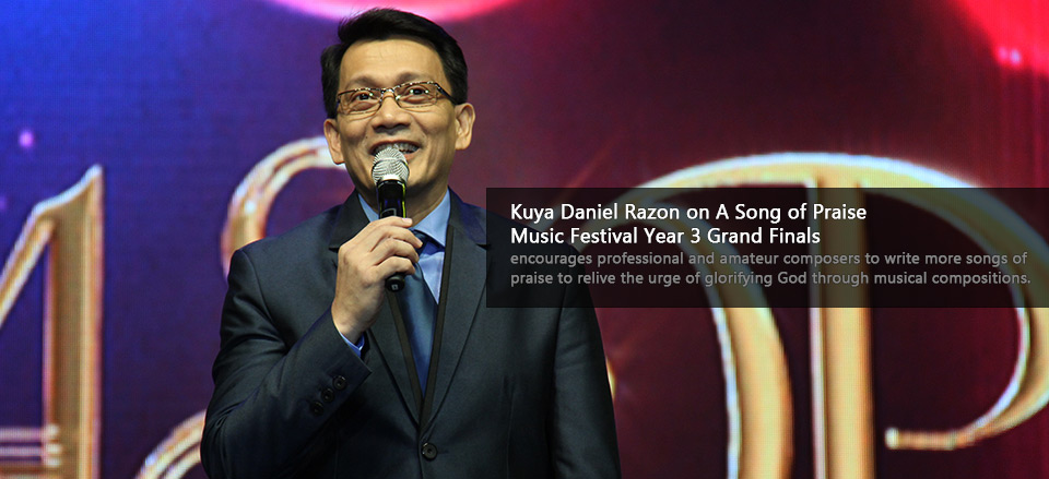 Kuya Daniel Razon on A Song of Praise Music Festival Year 3 Grand Finals